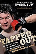 Tapped Out: Rear Naked Chokes, the Octagon, and the Last Emperor: An Odyssey in Mixed Martial Arts