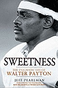 Sweetness: The Enigmatic Life of Walter Payton Cover