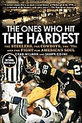 The Ones Who Hit the Hardest: The Steelers, the Cowboys, the '70s, and the Fight for America's Soul Cover