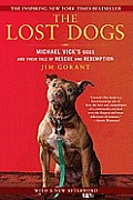 The Lost Dogs: Michael Vick's Dogs and Their Tale of Rescue and Redemption Cover