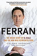 Ferran The Inside Story of El Bulli & the Man Who Reinvented Food