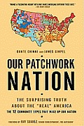 Our Patchwork Nation: The Surprising Truth about the &quot;Real&quot; America Cover