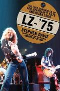 Lz-'75: The Lost Chronicles of Led Zeppelin's 1975 American Tour Cover