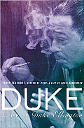 Duke A Life of Duke Ellington