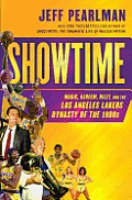 Showtime Magic Kareem Riley & the Los Angeles Lakers Dynasty of the 1980s