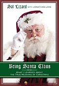 Being Santa Claus: What I Learned about the True Meaning of Christmas Cover