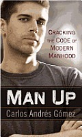 Man Up Cracking the Code of Modern Manhood