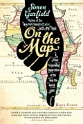 On the Map: A Mind-Expanding Exploration of the Way the World Looks Cover