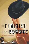 Feminist & the Cowboy an Unlikely Love Story
