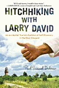 Hitchhiking with Larry David An Accidental Tourists Summer of Self Discovery in Marthas Vineyard