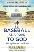 Baseball as a Road to God Seeing Beyond the Game