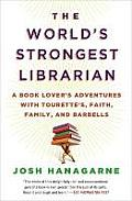 The World's Strongest Librarian: A Book Lover's Adventures