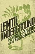 Lentil Underground Renegade Farmers & the Future of Food in America
