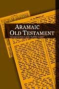 Aramaic Old Testament: Commonly Known as the Peshitta Tanakh