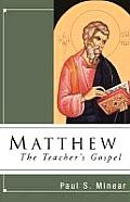 Matthew: The Teacher's Gospel