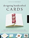 Designing Handcrafted Cards Step By Step Techniques for Crafting 60 Beautiful Cards