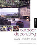 Outdoor Decorating: Project and Idea Book
