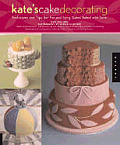 Kates Cake Decorating: Techniques, Tips, and Stories Behind New York City's Most Amazing Baker