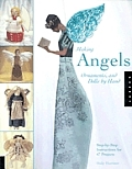 Making Angels Ornaments & Dolls By Hand
