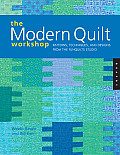 Modern Quilt Workshop Patterns Techniques & Designs from the Funquilts Studio
