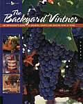 Backyard Vintner An Enthusiasts Guide to Growing Grapes & Making Wine at Home