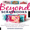 Beyond Scrapbooks Using Your Scrapbook Supplies to Make Beautiful Cards Gifts Books Journals Home Decorations & More
