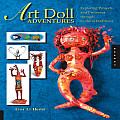 Art Doll Adventures Exploring Projects & Processes Through Cultural Traditions
