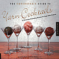 Crocheters Guide to Yarn Cocktails 30 Technique Expanding Recipes for Tasty Little Projects