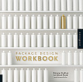 Package Design Workbook The Art & Science of Successful Packaging