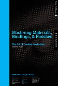 Mastering Materials Bindings & Finishes The Art of Creative Production