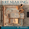 Art Making Collections & Obsessions An Intimate Exploration of the Mixed Media Work & Collections of 35 Artists