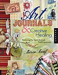 Art Journals & Creative Healing Restoring the Spirit Through Self Expression