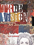 True Vision Authentic Art Journaling