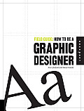 Field Guide: How to Be a Graphic Designer