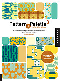 Pattern & Palette Sourcebook 3 A Complete Guide to Choosing the Perfect Color & Pattern for Any Design