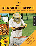Backyard Beekeeper an Absolute Beginners Guide to Keeping Bees in Your Yard & Garden Revised & Updated 2nd Edition