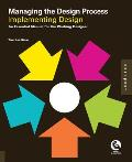Managing the Design Process Implementing Design: An Essential Manual for the Working Designer