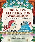 Creative Illustration Workshop for Mixed-Media Artists: Seeing, Sketching, Storytelling, and Using Found Materials Cover