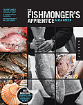 The Fishmonger's Apprentice: The Expert's Guide to Selecting, Preparing, and Cooking a World of Seafood, Taught by the Masters [With DVD] (Apprentice)