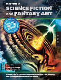 Masters Of Science Fiction & Fantasy Art: A Collection Of The Most Inspiring Science Fiction, Fantasy,... by Karen Haber
