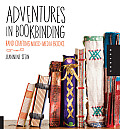 Adventures in Bookbinding Handcrafting Mixed Media Books