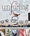 Unfurling, a Mixed-Media Workshop with Misty Mawn: Inspiration and Techniques for Self-Expression Through Art Cover