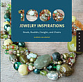 1000 Jewelry Inspirations: Beads, Baubles, Dangles, and Chains (1000)