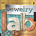 Jewelry Lab: 52 Experiments, Investigations, and Explorations in Metal (Lab) Cover