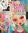 Mixed Media Girls with Suzi Blu Drawing Painting & Fanciful Adornments from Start to Finish