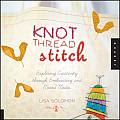 Knot Thread Stitch Exploring Creativity Through Embroidery & Mixed Media