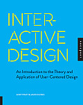 Interactive Design An Introduction to the Theory & Application of User centered Design
