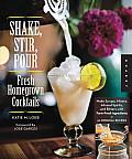 Shake, Stir, Pour: Fresh Homegrown Cocktails