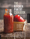 The Kitchen Pantry Cookbook: Make Your Own Condiments and Essentials