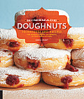 Homemade Doughnuts Techniques & Recipes for Making Sublime Doughnuts in Your Home Kitchen